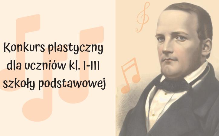 """""""Stanisław Moniuszko – obrazy muzyką malowane"""" – konkurs dla uczniów szkół podstawowych"""