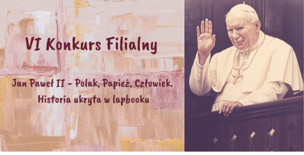 """Konkurs """"Jan Paweł II – Polak, Papież, Człowiek. Historia ukryta w lapbooku"""" rozstrzygnięty"""